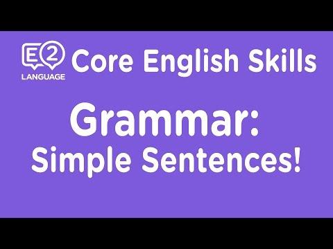 E2 Core Skills Lecture: Grammar: Simple Sentences!