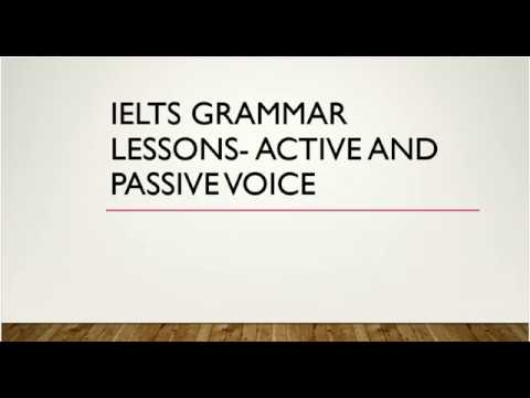 IELTS GRAMMAR LESSONS - ACTIVE and PASSIVE VOICE