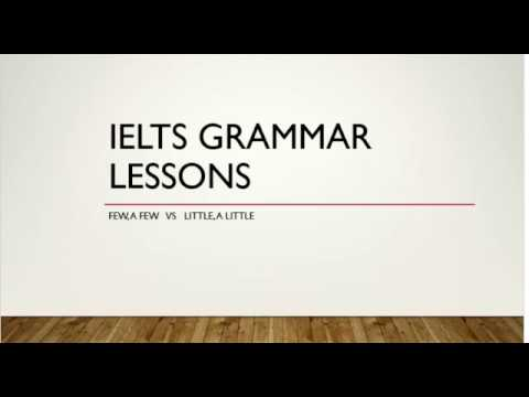 IELTS GRAMMAR LESSONS  FEW A FEW  VS LITTLE A LITTLE